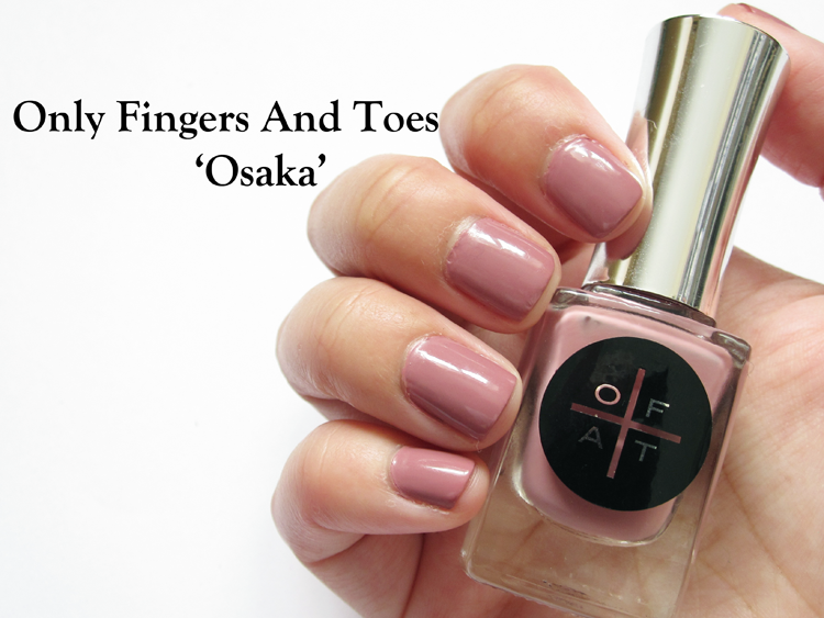Only Fingers And Toes - Osaka swatches