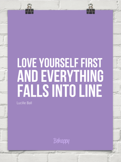 http://behappy.me/love-yourself-first--and-everything-falls-into-line