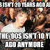 50 Things that happened in the 90s that will make you feel old! Part 1...