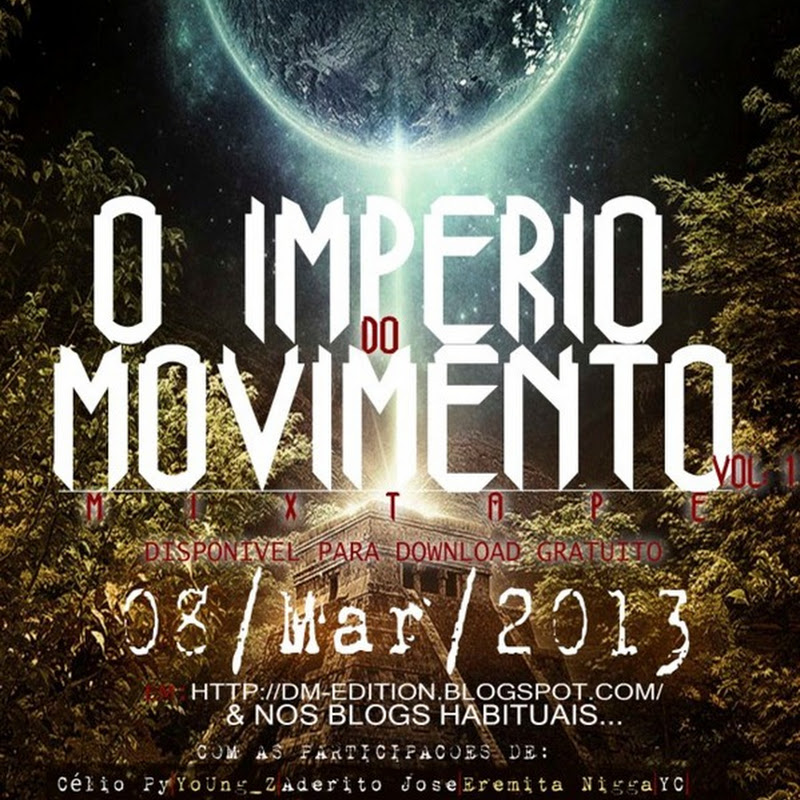 Mixtape O Imperio do Movimento Vol.1–Download gratuito [ dia 08.03.2013]