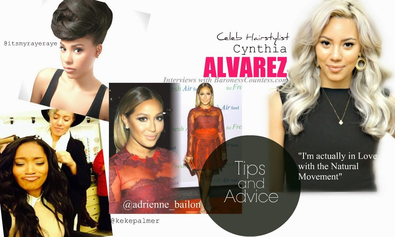 """Ask the Experts! Celebrity Hair stylist """"Cynthia Alvarez"""" Chats with BaronessCountess.com"""