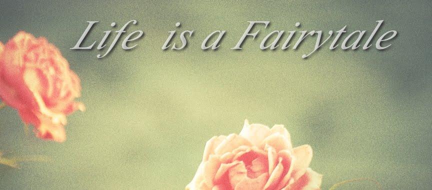 Life is a Fairytale