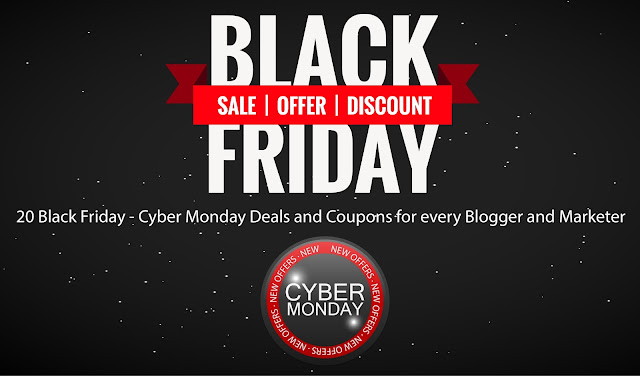 20 Black Friday - Cyber Monday Deals and Coupons for every Blogger and Marketer