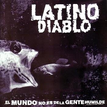 Latino Diablo - El Mundo No Es De La Gente Humilde [1996]