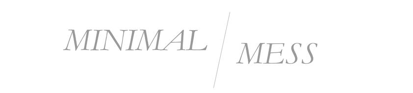 MINIMAL MESS