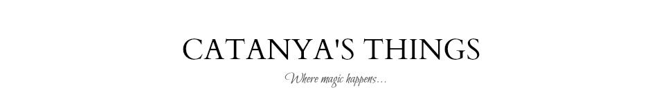 CATANYA'S THINGS