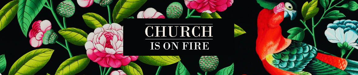 Church Is On Fire