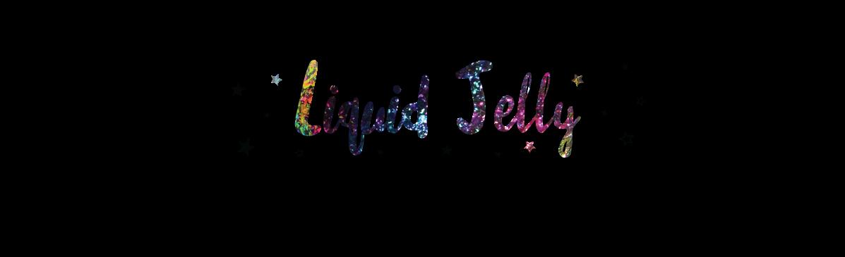 Liquid Jelly