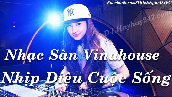 Nonstop - Vina House Nhịp Điệu Cuộc Sống - DJ Bin™