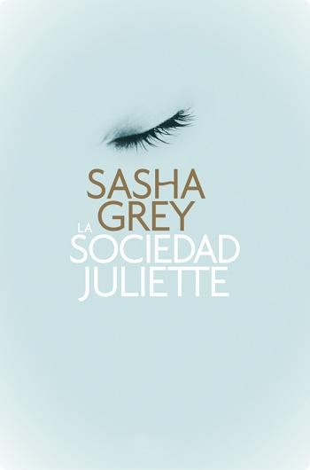Sasha Grey.- La Sociedad Juliette