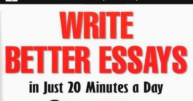 20 better day essay in write better essays in just 20 minutes a day bookz ebookz