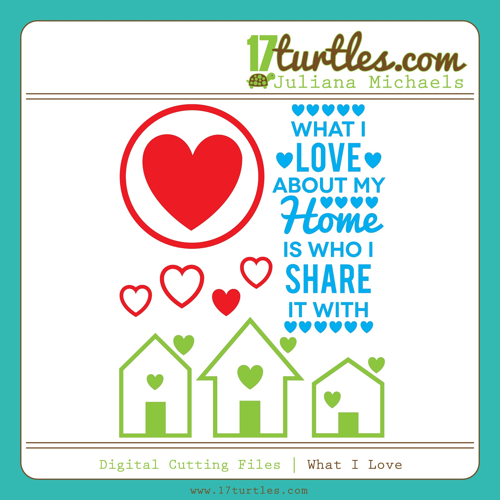 What I Love Free Digital Cutting File by Juliana Michaels