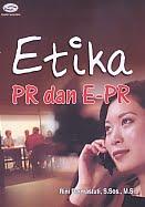 AJIBAYUSTORE Judul Buku : Etika PR dan E-PR Pengarang : Rini Darmastuti, S.Sos, M.Si Penerbit : Gava Media