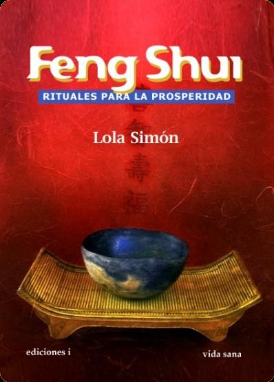 Libros sueltos feng shui rituales para la prosperidad de - Feng shui libro ...