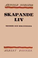 Arnold Norlind, Skapande liv - Studier och bekännelser, Albert Bonnier Förlag, Stockholm, 1929