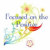 Focused on the Positive