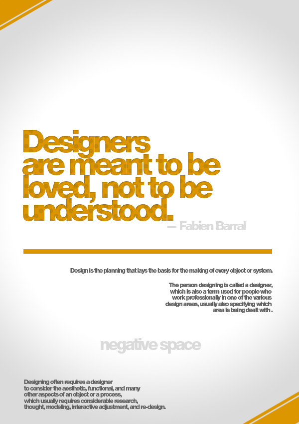 DESIGNERS ARE MEANT TO BE LOVED, NOT BE UNDERSTOOD