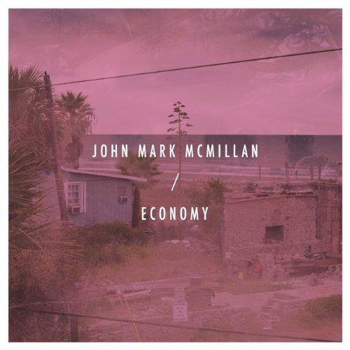 John Mark McMillan - Economy
