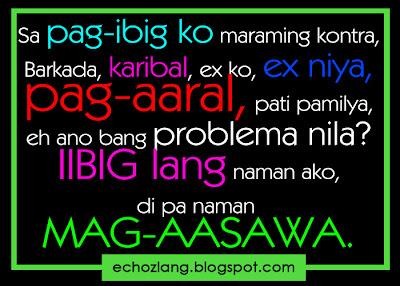 Sa pag-ibig maraming kontra, barkada, karibal, ex ko, ex niya, pag-aaral, pati pamilya.