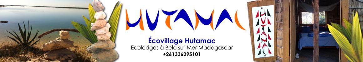 HUTAMAC : Ecovillage - Hôtel à Belo sur Mer - Madagascar (sanjayy@live.ca) +261336295101