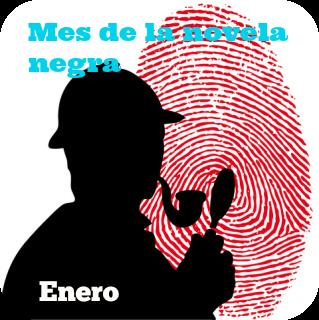 ENERO MES DE LA NOVELA NEGRA , POLICÍACA Y DE MISTERIO