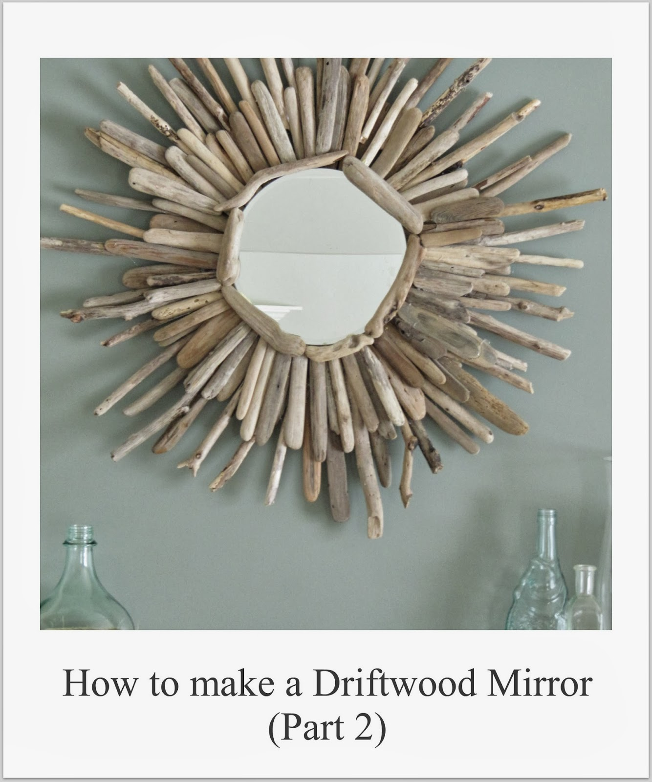 http://www.thewickerhouse.blogspot.com/2014/02/how-to-make-driftwood-mirror-part-2.html