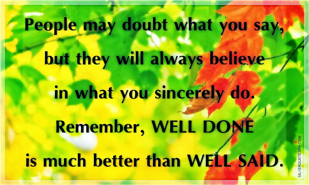 Well done is better than well said essay