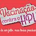 Vacinação contra HPV começa dia 10 nas escolas