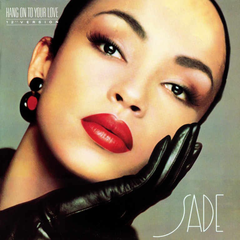 Sade Sade+-+Hang+On+To+Your+Love