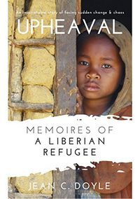 Upheaval: Memoires of a Liberian Refugee by Jean C. Doyle