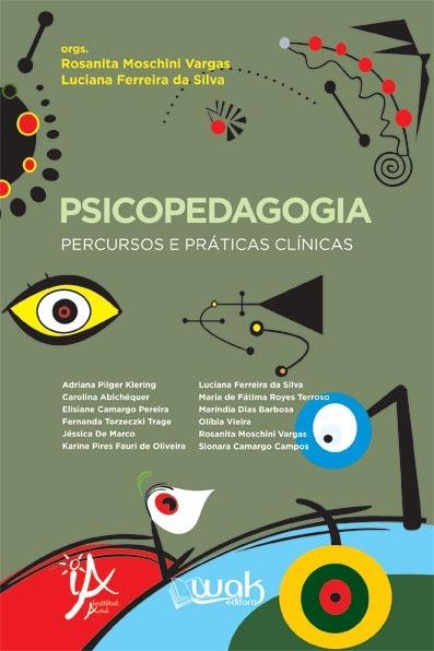 Psicopedagogia - percursos e práticas clínicas