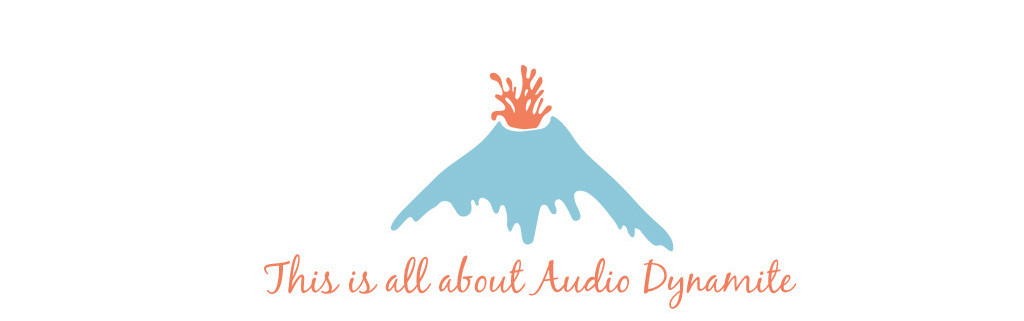 THIS IS ALL ABOUT AUDIO DYNAMITE