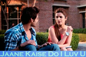 Jaane Kaise Do I Luv U