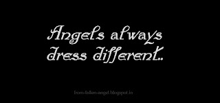 Angels always dress different..