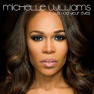 Michelle Williams If We Had Your Eyes Lyrics