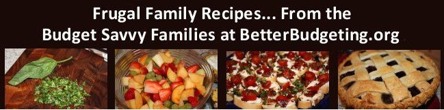 Frugal Family Recipes From BetterBudgeting