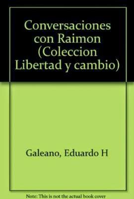 """""""conversaciones con Raimon"""" - Eduardo Galeano"""