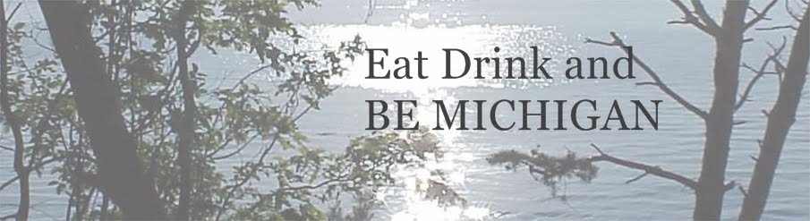 Eat Drink and BE MICHIGAN