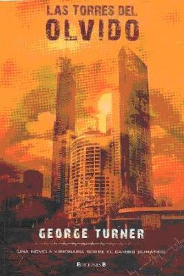 Autor: George Turner • Editorial: Ediciones B  •  (Grandes Novelas, 2007).               Fecha: 1987 • ISBN: 9788466634373.