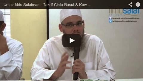 Ustaz Idris Sulaiman – Takrif Cinta Rasul & Kewajipannya Menurut Al-Quran dan As-Sunnah
