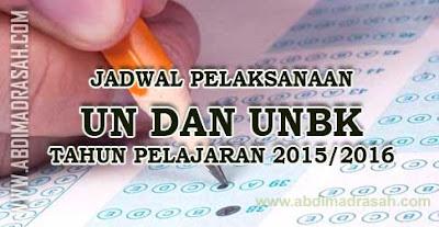 Jadwal Pelaksanaan UN Dan UNBK Tahun Pelajaran 2015/2016