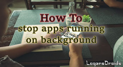 how-to-stop-apps-running-in-background-on-android