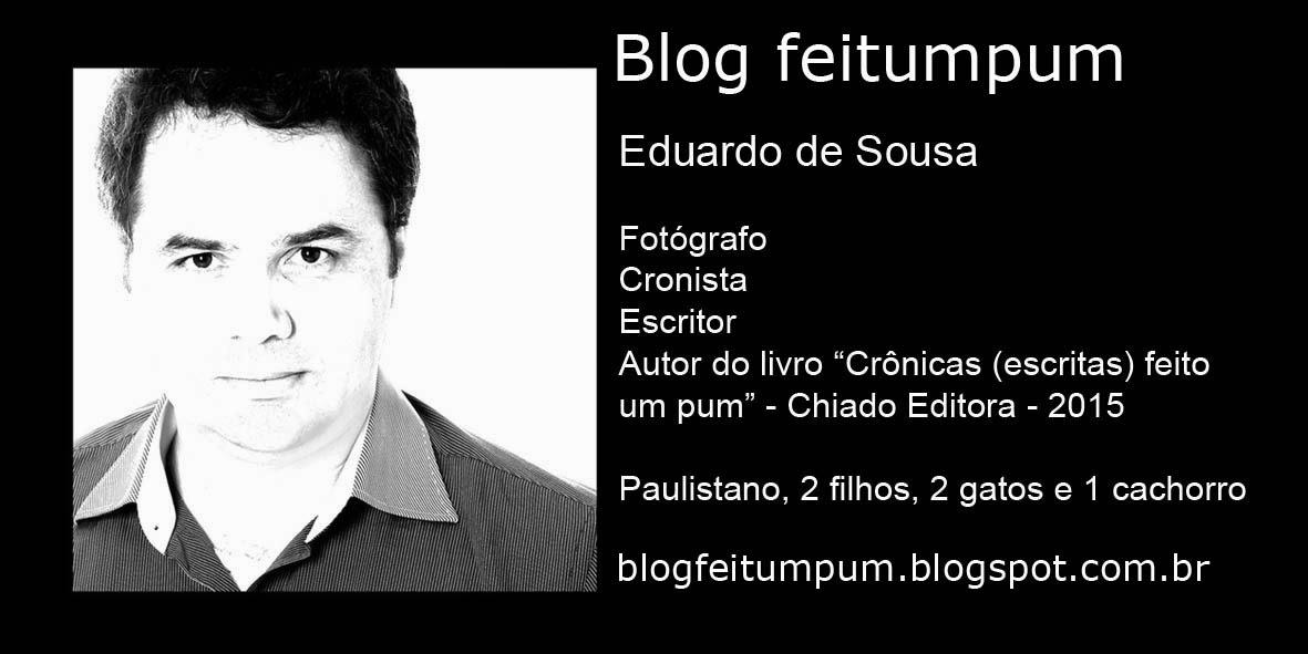 Eduardo de Sousa, Crônicas escritas feito um pum, Devaneios Piegas, Frases na foto, Notícia, Livro, Leitores, Autorais, Textos autorais, Textos, Blog Feitumpum