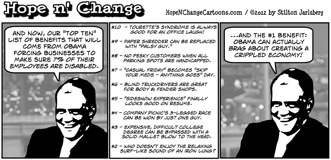 Barack Obama will force employers to make sure 7% of their employees are disabled, hopenchange, hope and change, hope n' change, stilton jarlsberg, tea party, conservative, political cartoon