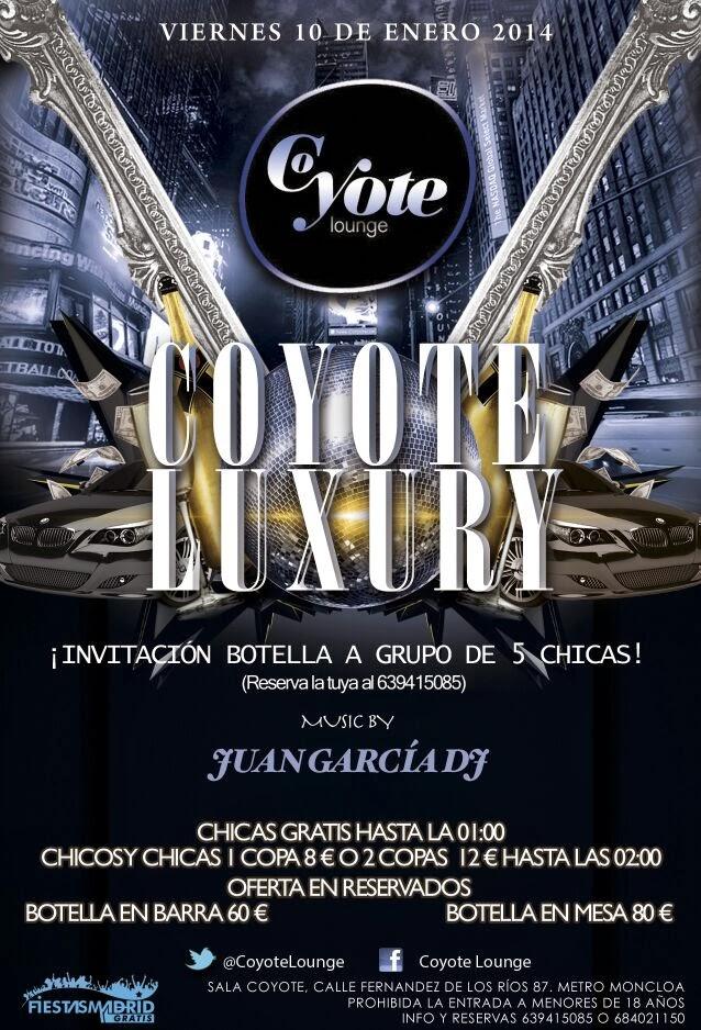 Coyote Luxury - Viernes 10 - reservas 639415085 (MONCLOA)