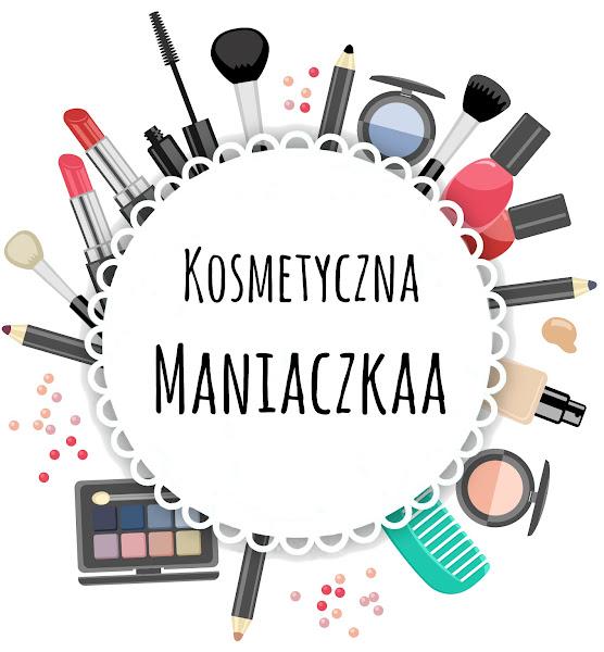 Kosmetyczna Maniaczkaa