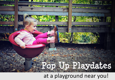 Pop Up Playdates!
