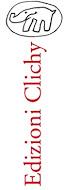 """""""Edizioni Clichy"""""""