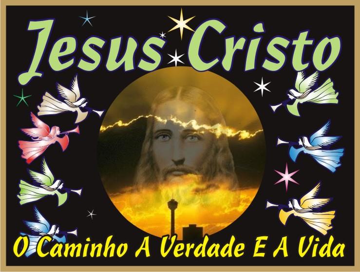O Caminho, A Verdade e A Vida - Jesus Cristo