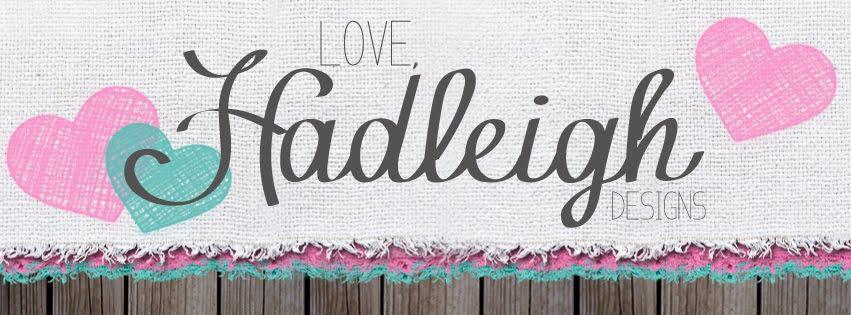 Love, Hadleigh Designs